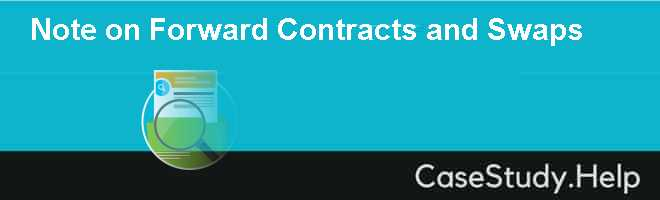 Note on Forward Contracts and Swaps