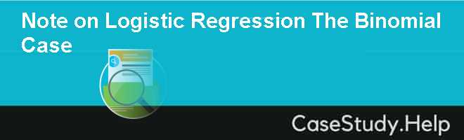 Note on Logistic Regression  The Binomial Case