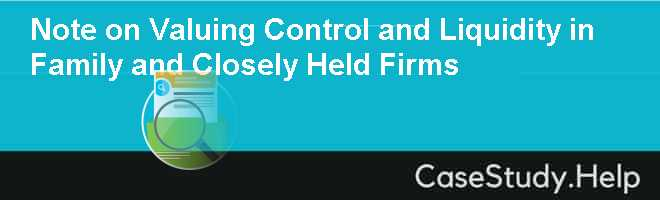 Note on Valuing Control and Liquidity in Family and Closely Held Firms