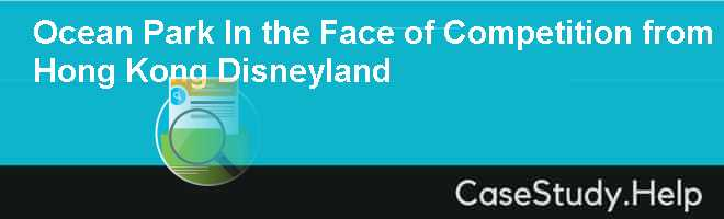 Ocean Park In the Face of Competition from Hong Kong Disneyland