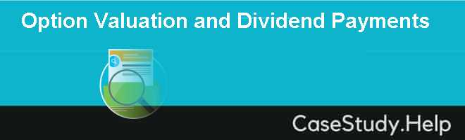Option Valuation and Dividend Payments