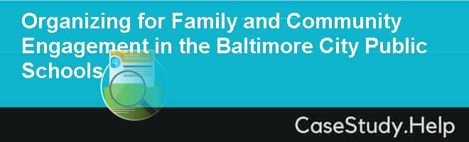 Organizing for Family and Community Engagement in the Baltimore City Public Schools