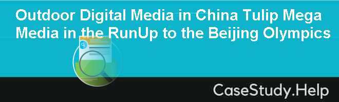 Outdoor Digital Media in China Tulip Mega Media in the RunUp to the Beijing Olympics
