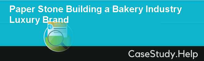 Paper Stone Building a Bakery Industry Luxury Brand