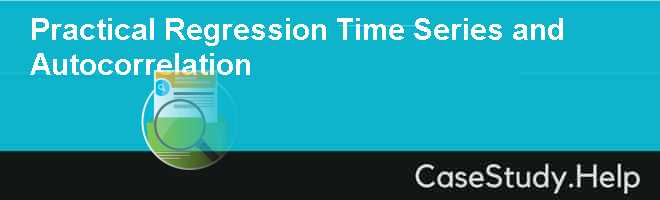Practical Regression Time Series and Autocorrelation