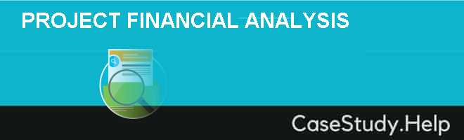 PROJECT FINANCIAL ANALYSIS Case Solution