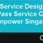 Public Sector Service Design Designing the Employment Pass Service Centre for the Ministry of Manpower Singapore