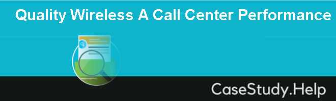 Quality Wireless A Call Center Performance