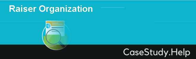 Raiser Organization