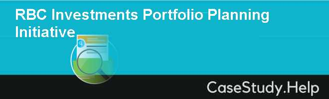 rbc investments portfolio planning initiative For these clients, rbc can provide retirement plans, corporate and executive services and  in addition to investment portfolios, rbc offers:  best initiative of the year in relationship management (in north america) award.