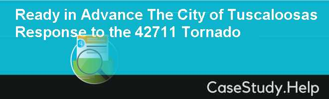 Ready in Advance The City of Tuscaloosas Response to the 42711 Tornado