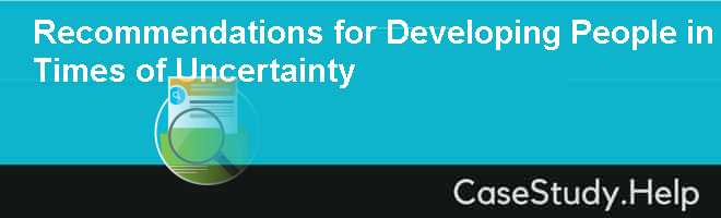Recommendations for Developing People in Times of Uncertainty