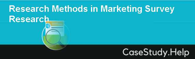 Research Methods in Marketing Survey Research