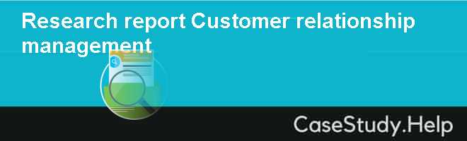 Research report – Customer relationship management