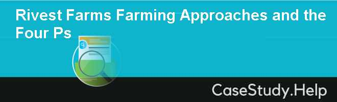 Rivest Farms Farming Approaches and the Four Ps Case Solution