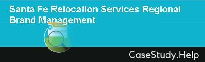 Santa Fe Relocation Services Regional Brand Management