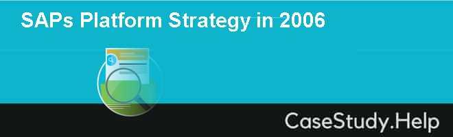 SAPs Platform Strategy in 2006