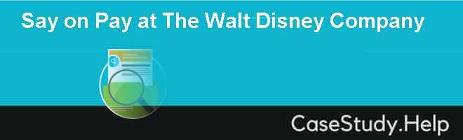 Say on Pay at The Walt Disney Company
