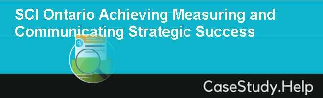 SCI Ontario Achieving Measuring and Communicating Strategic Success