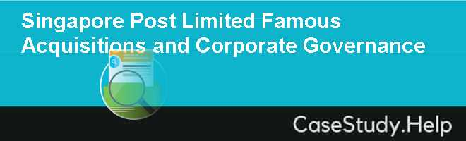 Singapore Post Limited Famous Acquisitions and Corporate Governance