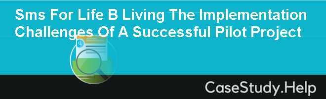 Sms For Life B Living The Implementation Challenges Of A Successful Pilot Project