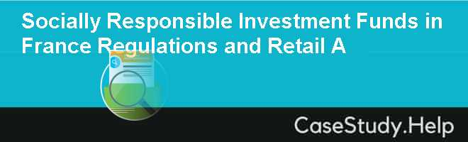 Socially Responsible Investment Funds in France Regulations and Retail A