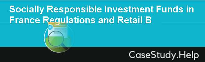 Socially Responsible Investment Funds in France Regulations and Retail B
