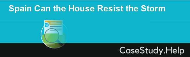 Spain Can the House Resist the Storm