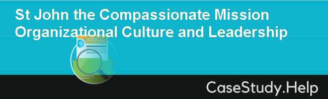 St John the Compassionate Mission Organizational Culture and Leadership