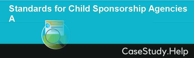 Standards for Child Sponsorship Agencies A