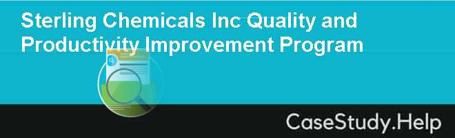 Sterling Chemicals Inc Quality and Productivity Improvement Program
