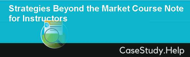 Strategies Beyond the Market  Course Note for Instructors