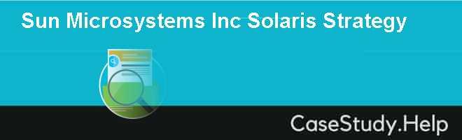Sun Microsystems Inc Solaris Strategy