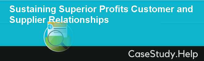 Sustaining Superior Profits Customer and Supplier Relationships