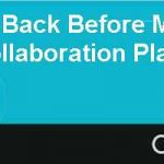 Taking a Step Back Before Moving Forward Adopting a Collaboration Platform