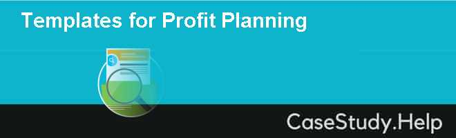 Templates for Profit Planning