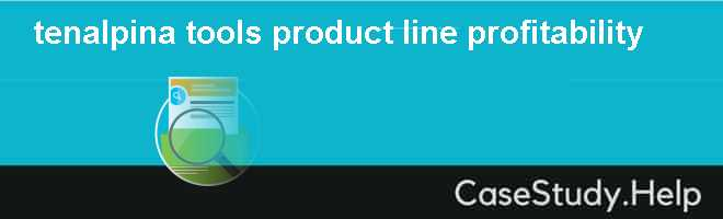 tenalpina tools, product line profitability