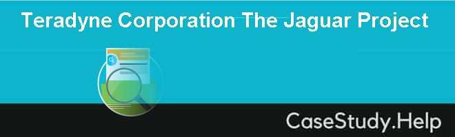 Teradyne Corporation The Jaguar Project