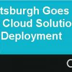 The City of Pittsburgh Goes to the Cloud A Case Study of Cloud Solution Strategic Selection and Deployment