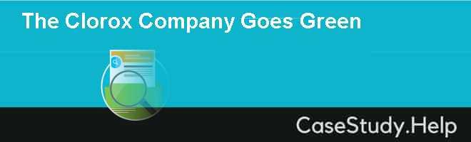 The Clorox Company Goes Green
