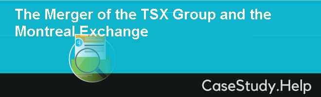 The Merger of the TSX Group and the Montreal Exchange