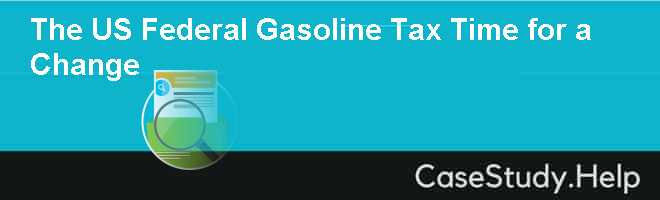 The US Federal Gasoline Tax Time for a Change