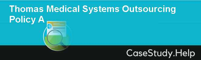 Thomas Medical Systems Outsourcing Policy A