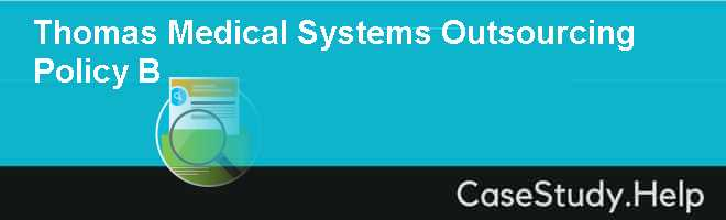 Thomas Medical Systems Outsourcing Policy B