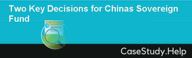 Two Key Decisions for Chinas Sovereign Fund