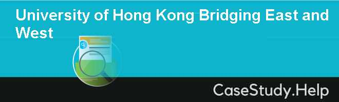 University of Hong Kong Bridging East and West