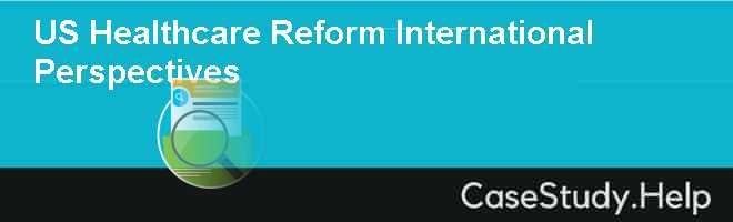 US Healthcare Reform International Perspectives