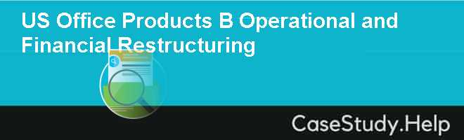 US Office Products B Operational and Financial Restructuring