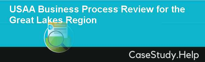 USAA Business Process Review for the Great Lakes Region