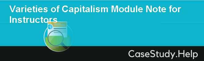 Varieties of Capitalism Module Note for Instructors
